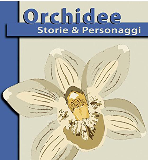 """REGALA UN LIBRO PER NATALE: """"ORCHIDEE. STORIE & PERSONAGGI"""""""